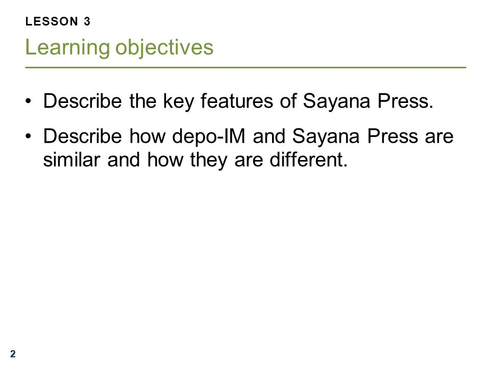 222 Describe the key features of Sayana Press.