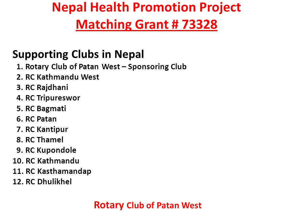 Nepal Health Promotion Project Matching Grant # 73328 Supporting Clubs in Nepal 1.