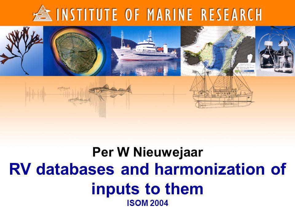 1 1 Per W Nieuwejaar RV databases and harmonization of inputs to them ISOM 2004