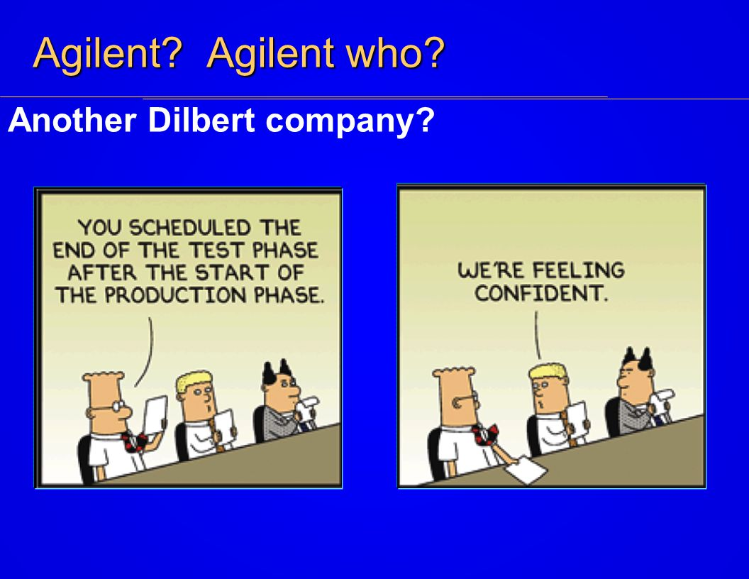 Agilent Agilent who Another Dilbert company