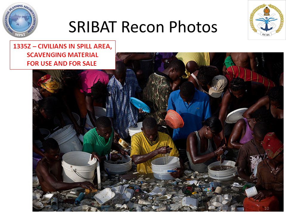 SRIBAT Recon Photos 1335Z – CIVILIANS IN SPILL AREA, SCAVENGING MATERIAL FOR USE AND FOR SALE 10