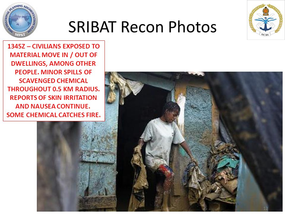 SRIBAT Recon Photos 1345Z – CIVILIANS EXPOSED TO MATERIAL MOVE IN / OUT OF DWELLINGS, AMONG OTHER PEOPLE.
