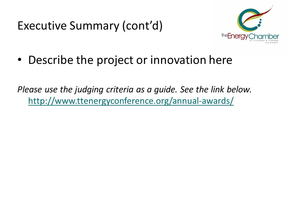 Executive Summary (cont'd) Describe the project or innovation here Please use the judging criteria as a guide.