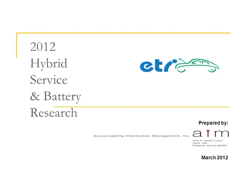 2012 Hybrid Service & Battery Research Prepared by: March 2012