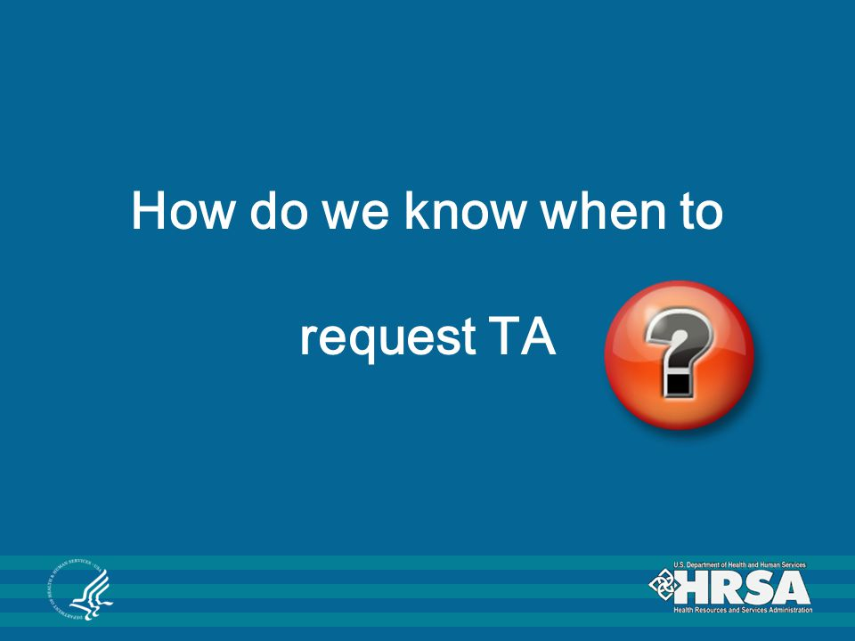 How do we know when to request TA