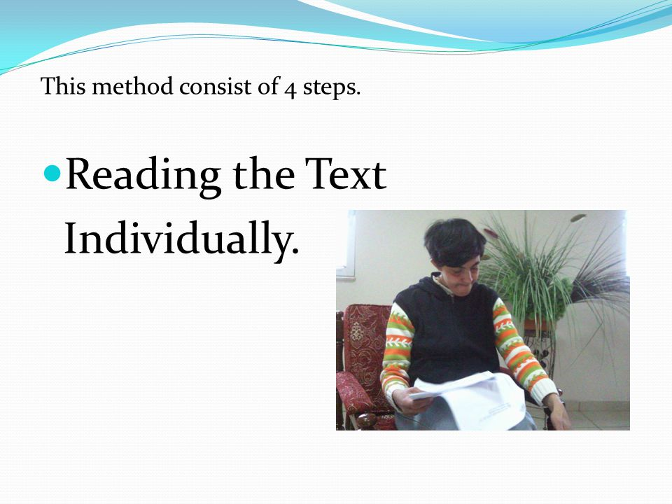 This method consist of 4 steps. Reading the Text Individually.