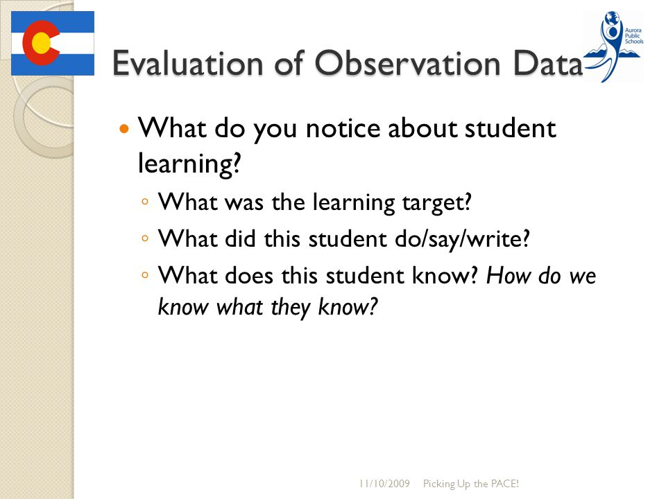 Evaluation of Observation Data What do you notice about student learning.