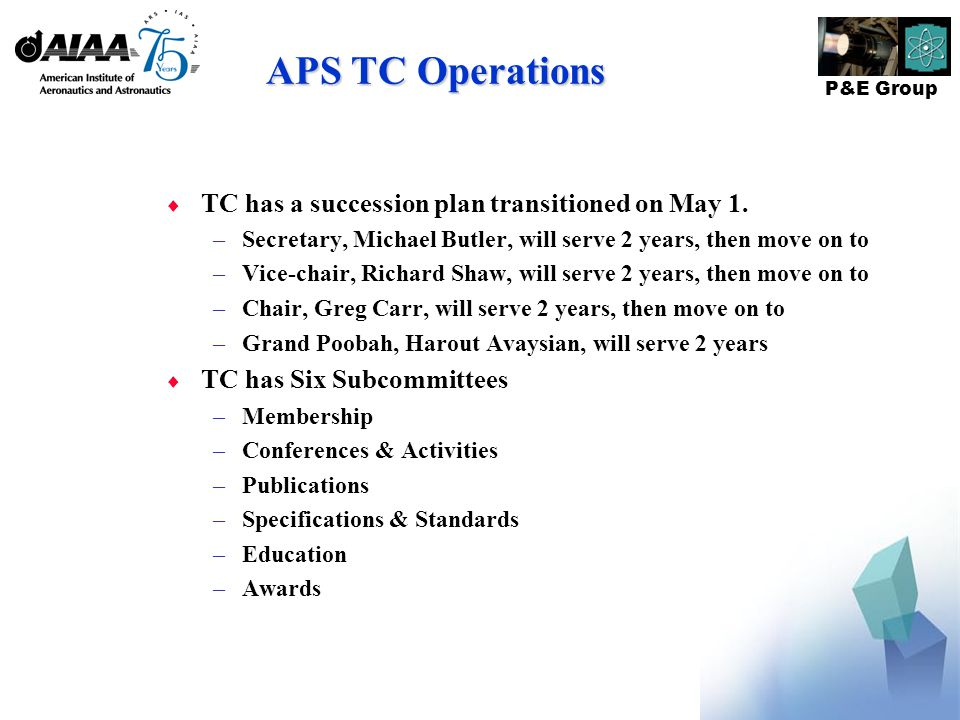 P&E Group APS TC Operations  TC has a succession plan transitioned on May 1.