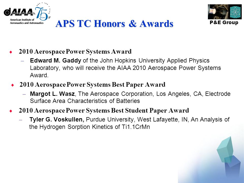 P&E Group APS TC Honors & Awards  2010 Aerospace Power Systems Award – Edward M.