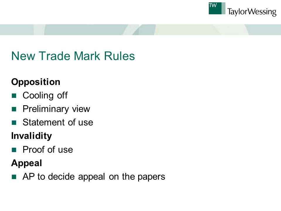 New Trade Mark Rules Opposition Cooling off Preliminary view Statement of use Invalidity Proof of use Appeal AP to decide appeal on the papers