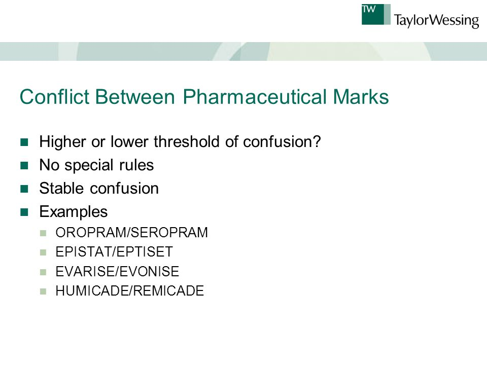 Conflict Between Pharmaceutical Marks Higher or lower threshold of confusion.