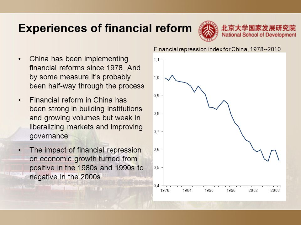 Experiences of financial reform China has been implementing financial reforms since 1978.