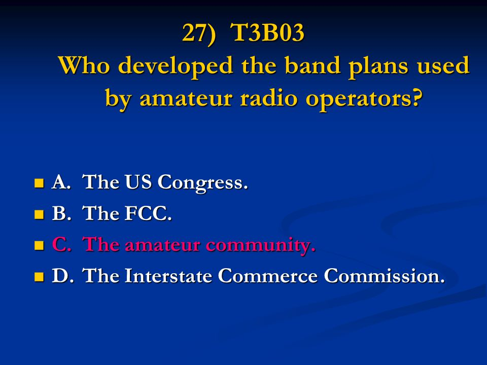 27) T3B03 Who developed the band plans used by amateur radio operators.