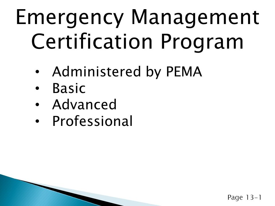 Administered by PEMA Basic Advanced Professional Emergency Management Certification Program Page 13-1