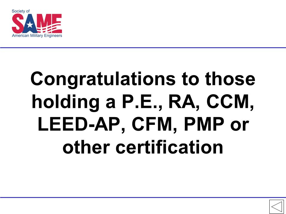 Congratulations to those holding a P.E., RA, CCM, LEED-AP, CFM, PMP or other certification