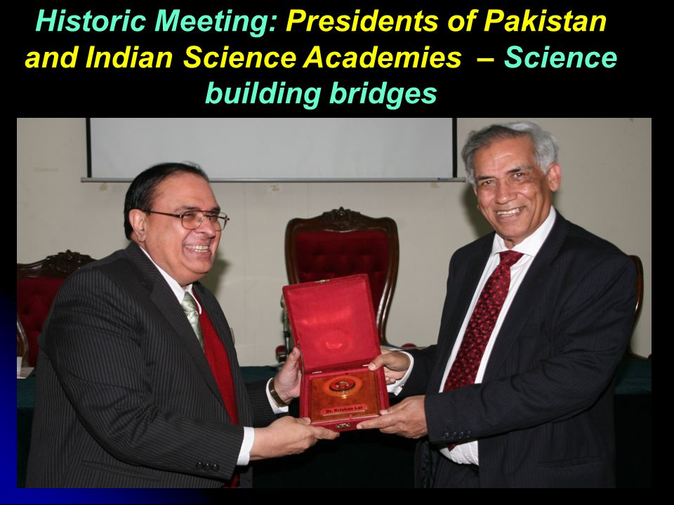 Historic Meeting: Presidents of Pakistan and Indian Science Academies – Science building bridges