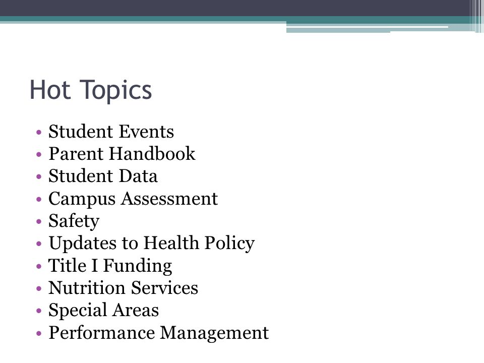 Hot Topics Student Events Parent Handbook Student Data Campus Assessment Safety Updates to Health Policy Title I Funding Nutrition Services Special Areas Performance Management