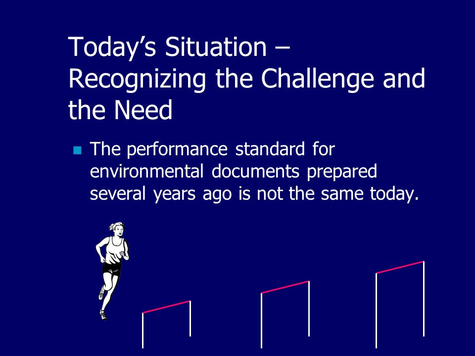 The performance standard for environmental documents prepared several years ago is not the same today.