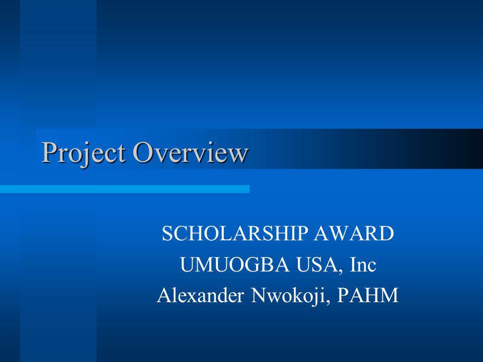 Project Overview Scholarship Award Umuogba Usa Inc Alexander