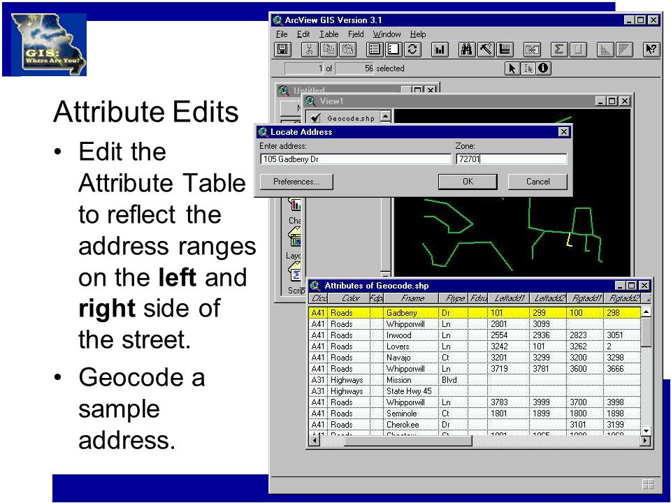 Attribute Edits Edit the Attribute Table to reflect the address ranges on the left and right side of the street.