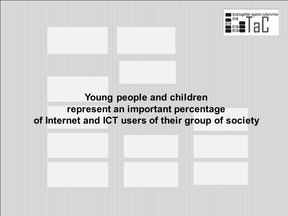 Young people and children represent an important percentage of Internet and ICT users of their group of society