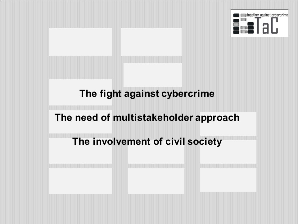 The fight against cybercrime The need of multistakeholder approach The involvement of civil society