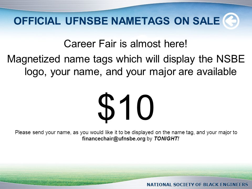 OFFICIAL UFNSBE NAMETAGS ON SALE Career Fair is almost here.