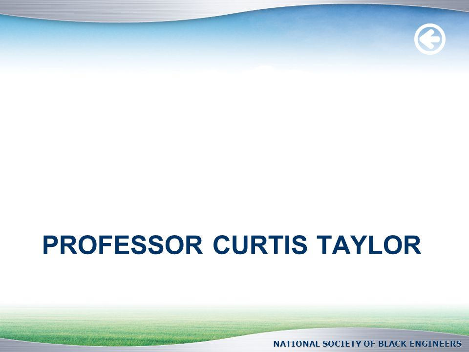 PROFESSOR CURTIS TAYLOR NATIONAL SOCIETY OF BLACK ENGINEERS