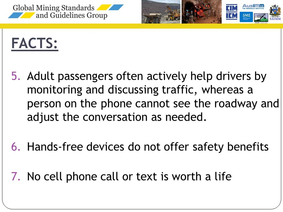 FACTS: 5.Adult passengers often actively help drivers by monitoring and discussing traffic, whereas a person on the phone cannot see the roadway and adjust the conversation as needed.