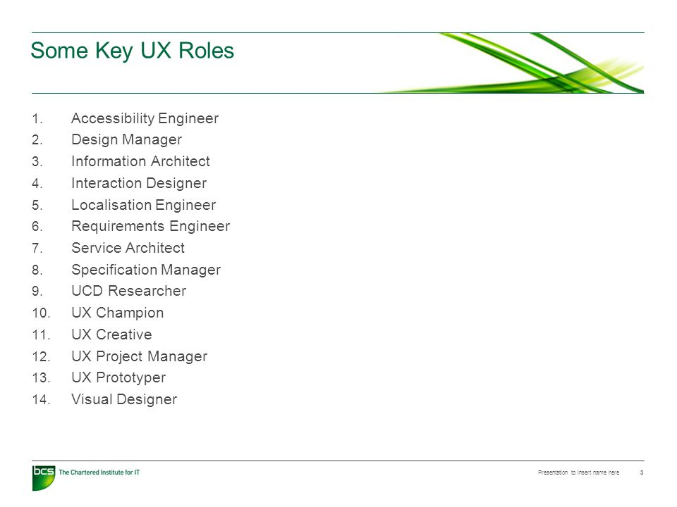 Presentation to insert name here 3 Some Key UX Roles 1.
