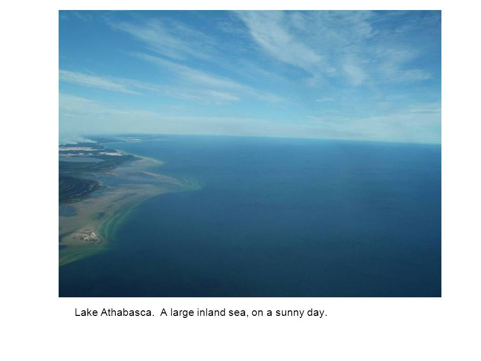 Lake Athabasca. A large inland sea, on a sunny day.