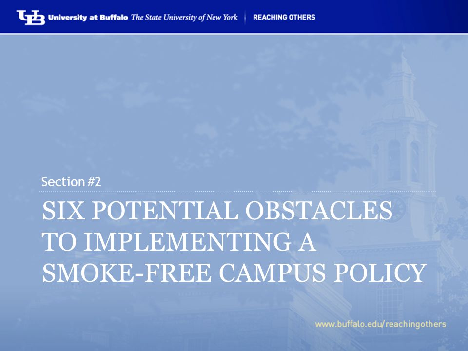 SIX POTENTIAL OBSTACLES TO IMPLEMENTING A SMOKE-FREE CAMPUS POLICY Section #2