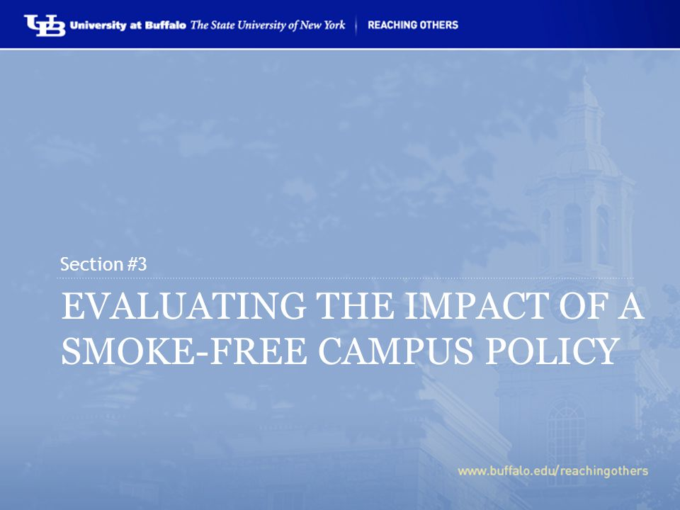 EVALUATING THE IMPACT OF A SMOKE-FREE CAMPUS POLICY Section #3