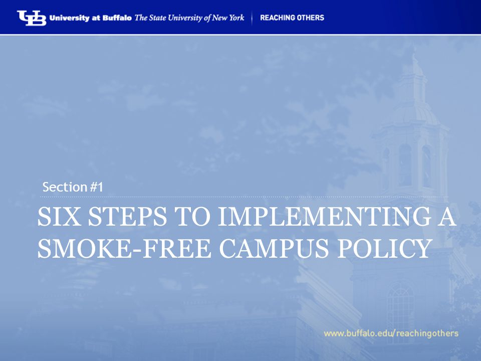 SIX STEPS TO IMPLEMENTING A SMOKE-FREE CAMPUS POLICY Section #1