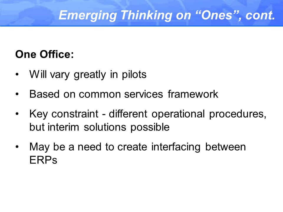 Emerging Thinking on Ones , cont.