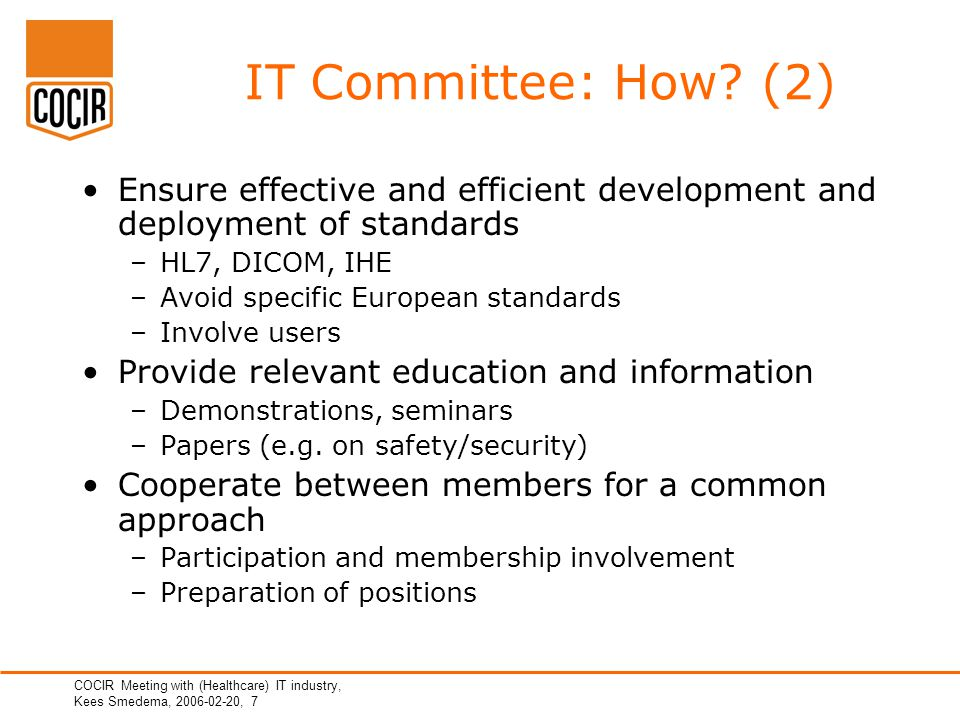 COCIR Meeting with (Healthcare) IT industry, Kees Smedema, 2006-02-20, 7 IT Committee: How.