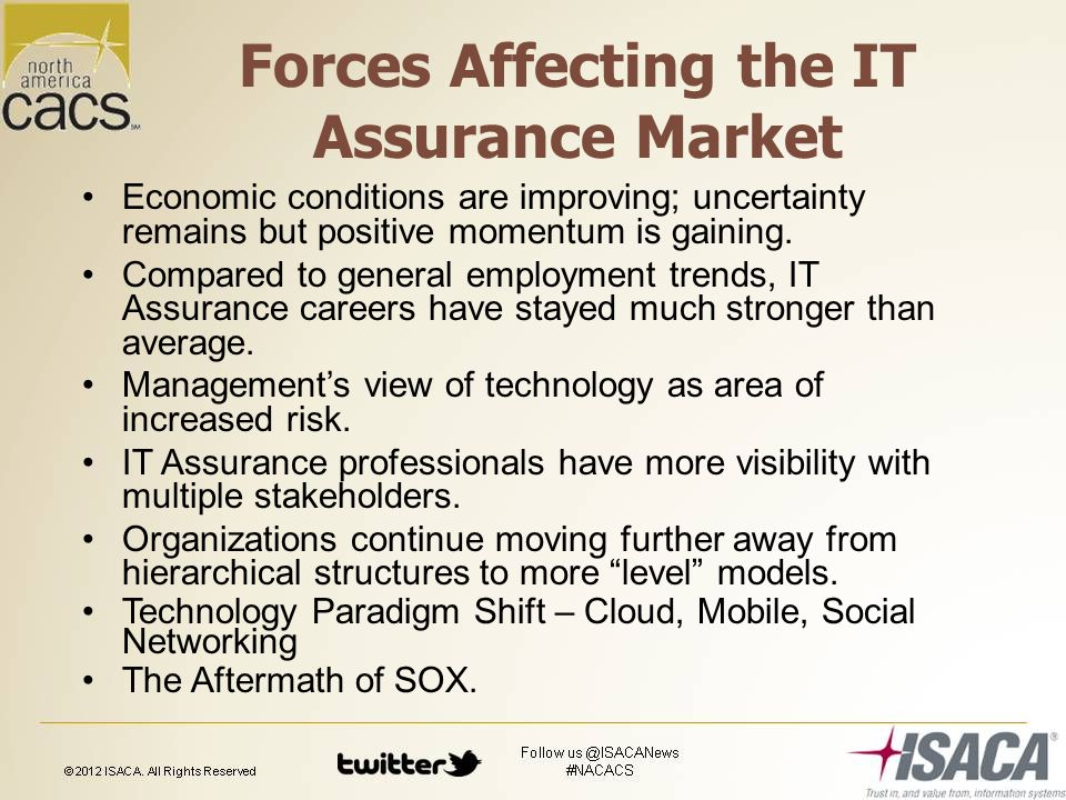 Forces Affecting the IT Assurance Market Economic conditions are improving; uncertainty remains but positive momentum is gaining.