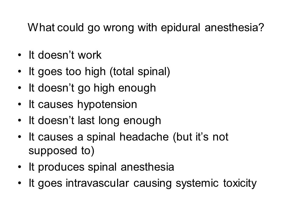 What could go wrong with epidural anesthesia.