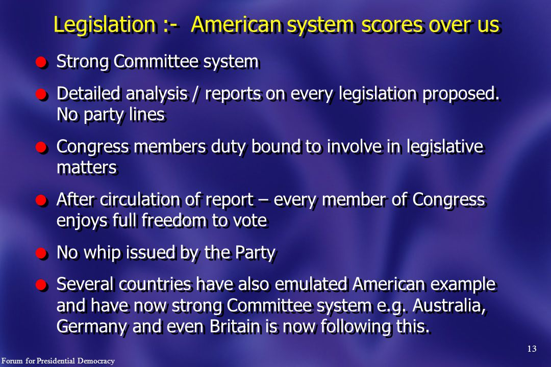 13 l Strong Committee system l Detailed analysis / reports on every legislation proposed.