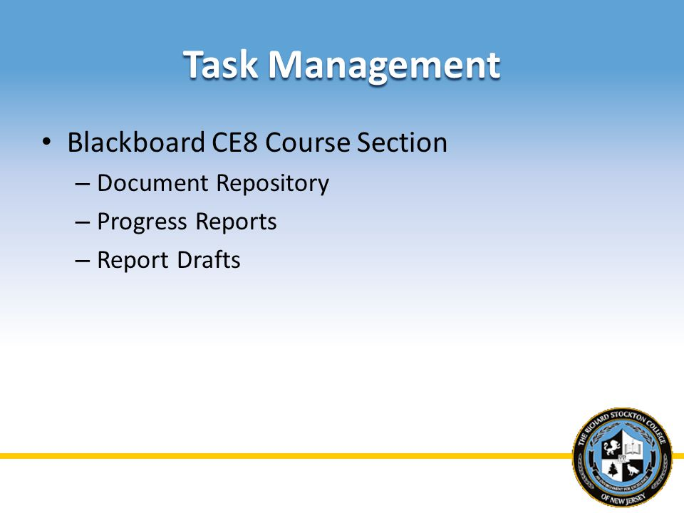 Task Management Blackboard CE8 Course Section – Document Repository – Progress Reports – Report Drafts