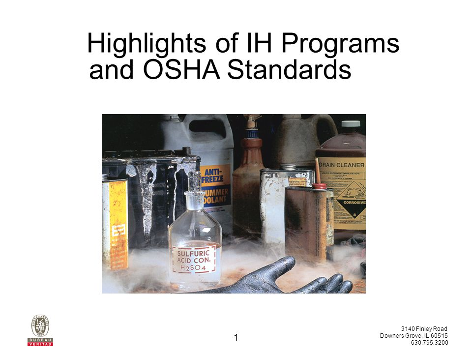 3140 Finley Road Downers Grove, IL 60515 630.795.3200 1 Highlights of IH Programs and OSHA Standards