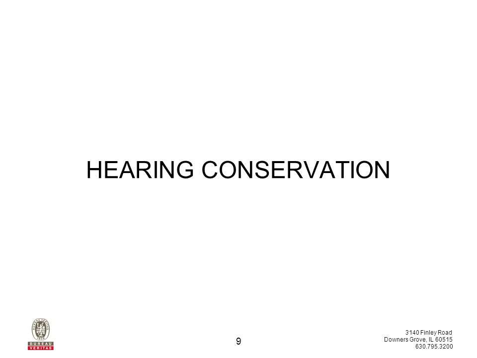 3140 Finley Road Downers Grove, IL 60515 630.795.3200 9 HEARING CONSERVATION