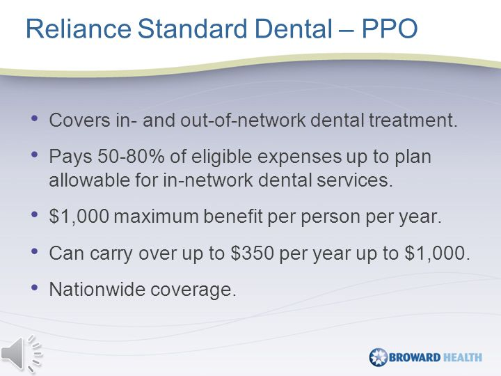 Covers in- and out-of-network dental treatment.