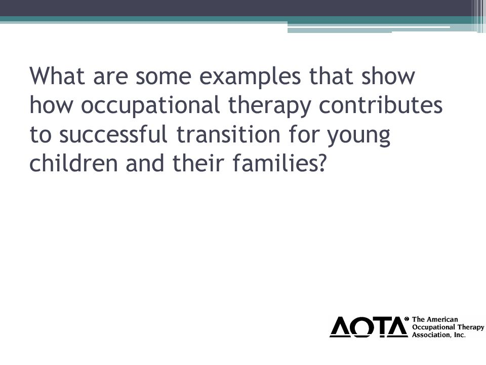 What are some examples that show how occupational therapy contributes to successful transition for young children and their families