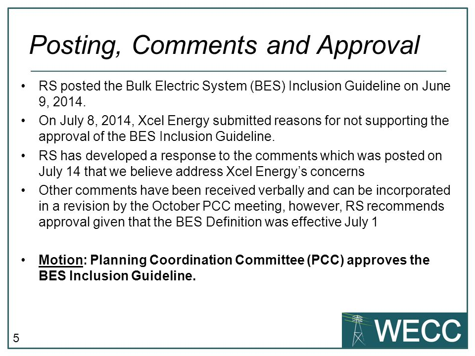 5 RS posted the Bulk Electric System (BES) Inclusion Guideline on June 9, 2014.
