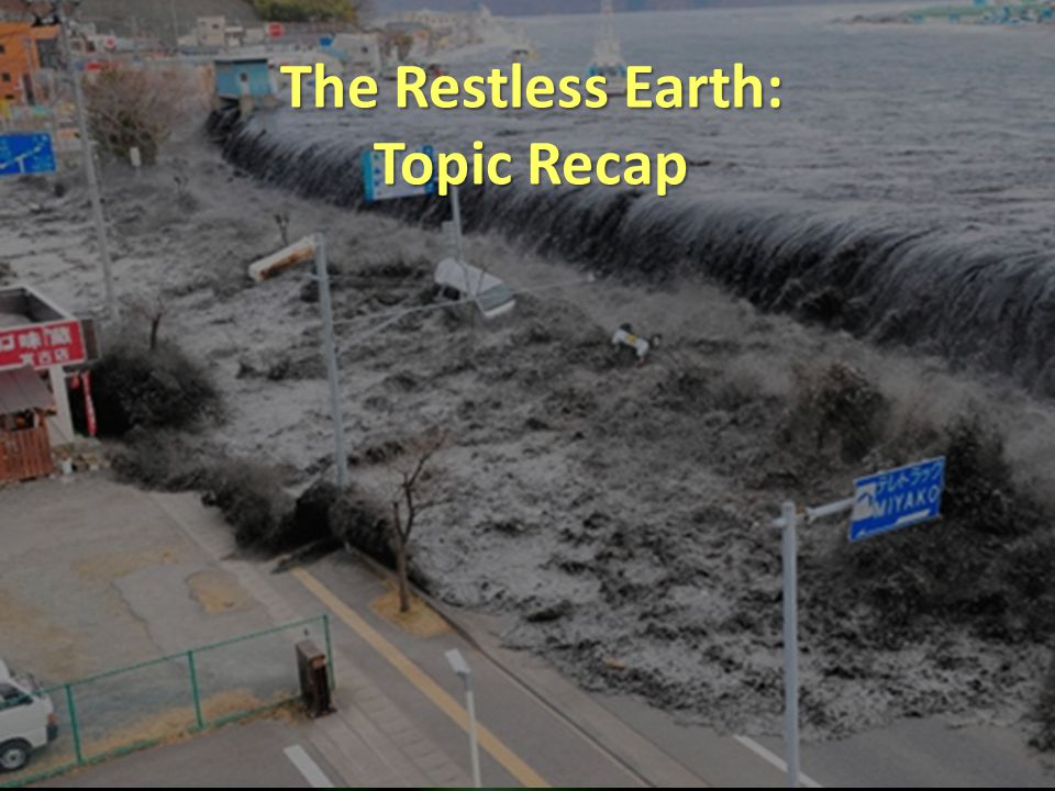 D) The Living World: Revision Overview The Restless Earth: Topic Recap
