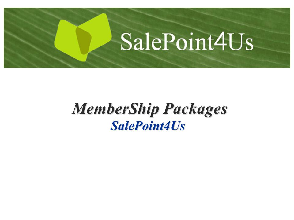 MemberShip Packages MemberShip PackagesSalePoint4Us