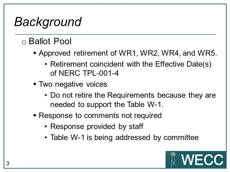 3 o Ballot Pool  Approved retirement of WR1, WR2, WR4, and WR5.