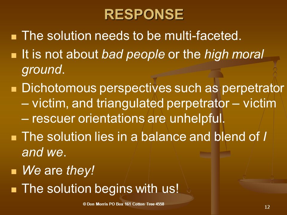 12 RESPONSE The solution needs to be multi-faceted.