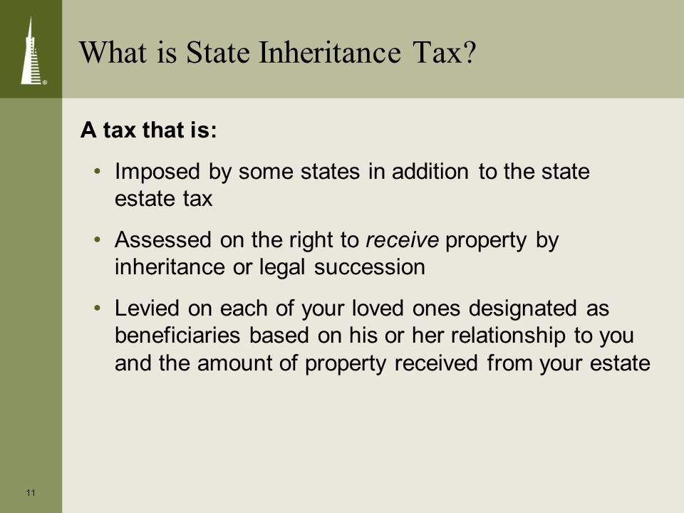 11 What is State Inheritance Tax.